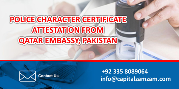 Police Character Certificate Attestation - Verification from Qatar Embassy